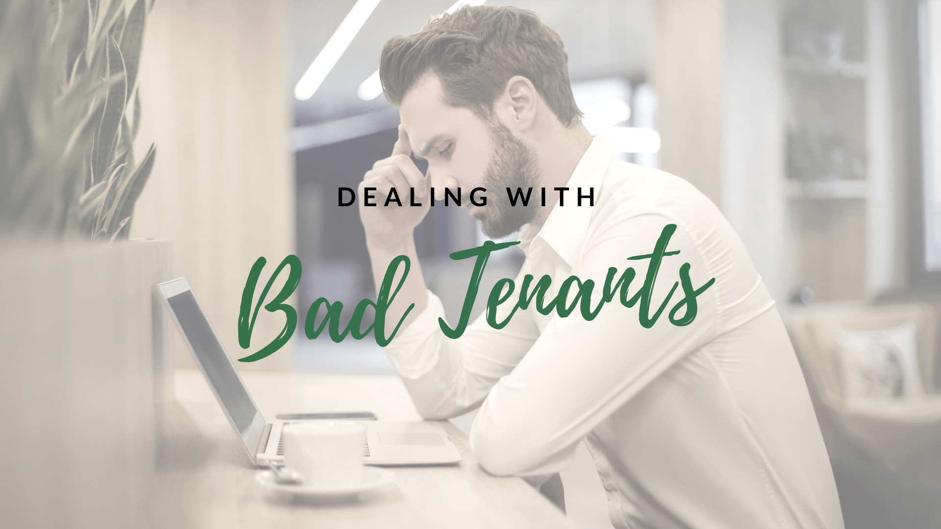 Dealing with Bad Tenants | Sooke, BC Landlord Education